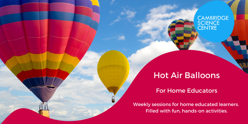 Home Educators Session – Hot Air Balloons