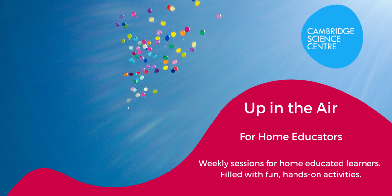 Home Educators Session – Up in the Air